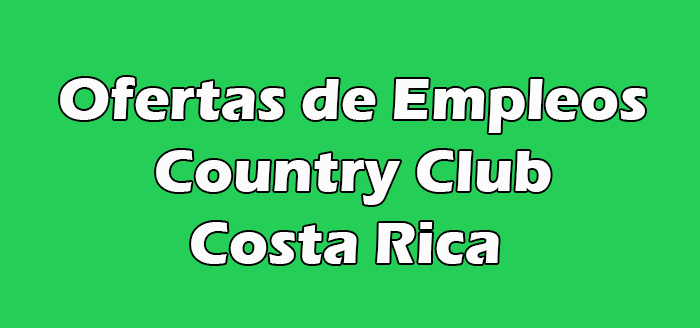 Costa Rica Country Club Empleos